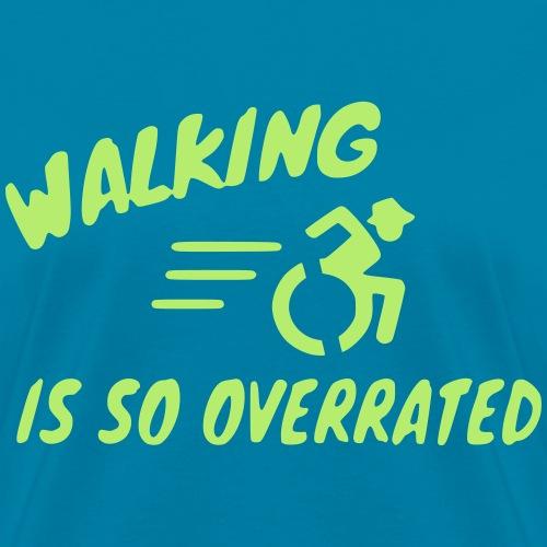 Walking is overrated, wheelchair humor, roller fun - Women's T-Shirt