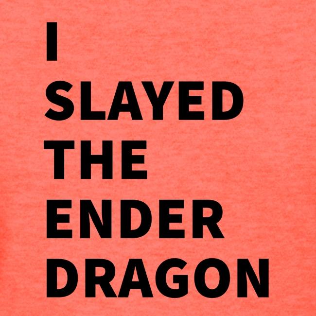 I SLAYED THE ENDER DRAGON