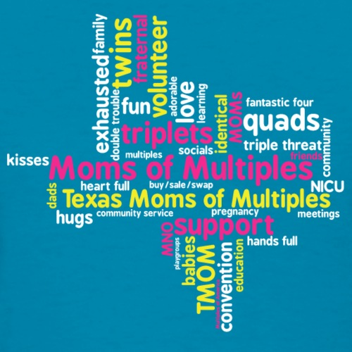 Texas Mothers of Multiples Tag Cloud - Women's T-Shirt