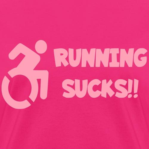 Wheelchair users hate running and think it sucks! - Women's T-Shirt