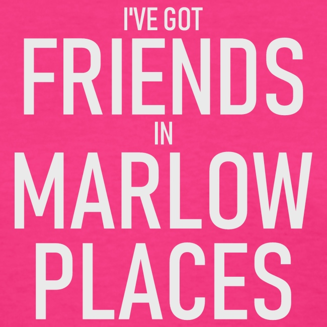 Friends In Marlow Places