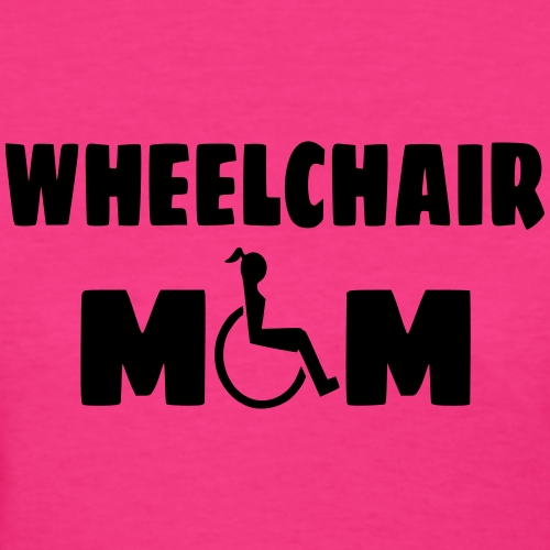 Wheelchair mom, wheelchair humor, roller fun - Women's T-Shirt