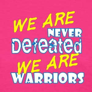 We Are never defeated we are warriors - Women's T-Shirt