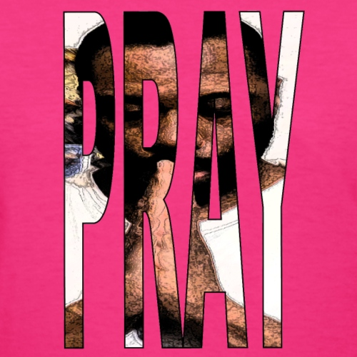 Pray - Women's T-Shirt