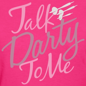 Talk Darty To Me - Women's T-Shirt