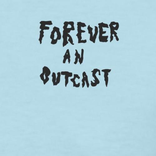 Forever An Outcast - Women's T-Shirt