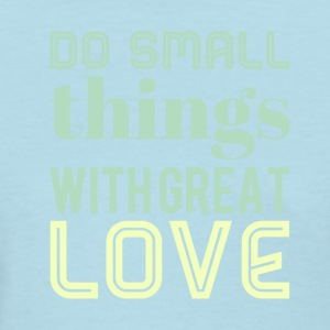 Do small things green - Women's T-Shirt