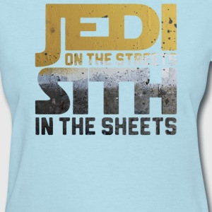 Jedi In The Streets Sith In The Sheets - Women's T-Shirt