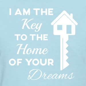 Real Estate- I'm the Key to the Home of your Dream - Women's T-Shirt