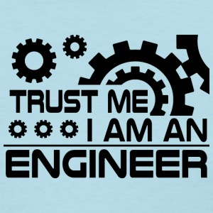 trust me i m an engineer gear - Women's T-Shirt