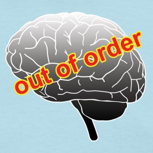 Funny out of order brain graphic - Women's T-Shirt