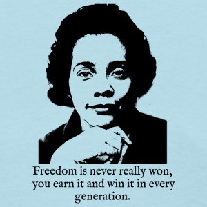 Coretta Scott King - Freedom is never really won - Women's T-Shirt