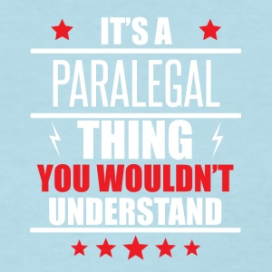 It's A Paralegal Thing - Women's T-Shirt