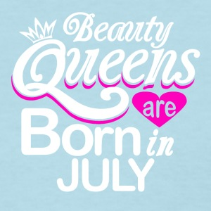 Beauty Queens Born in July - Women's T-Shirt