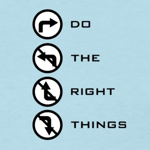 Do the right things - Women's T-Shirt