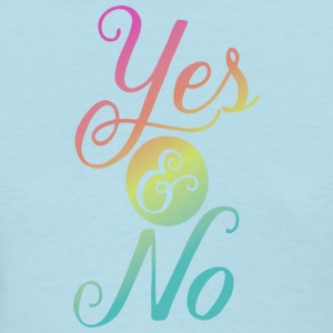 yes & no - Women's T-Shirt