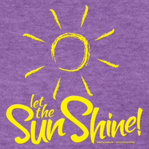 Let the Sun Shine - Women's T-Shirt