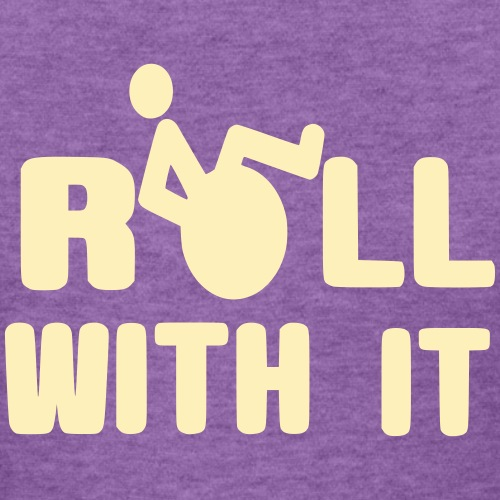 This is how a wheelchair user roll with it - Women's T-Shirt