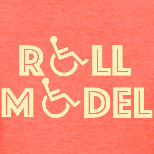 Every wheelchair users is a Roll Model - Women's T-Shirt