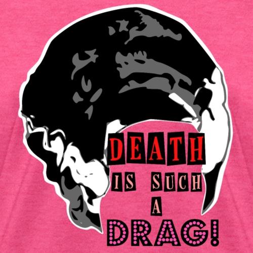 Death is a Drag Bride - Women's T-Shirt