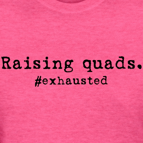 Exhausted quads - Women's T-Shirt