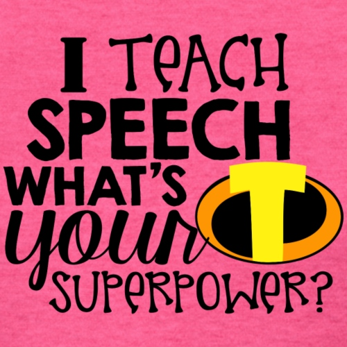 I Teach Speech What's Your Superpower - Women's T-Shirt