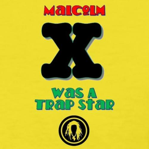 Malcolm X Was a Trap Star (RBG)