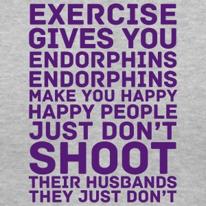 Exercise Gives You Endorphins - Women's V-Neck T-Shirt