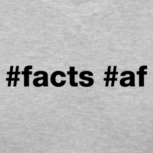 Hashtag Facts Af (Black Letters) - Women's V-Neck T-Shirt