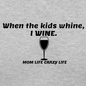 When they whine, I WINE! - Women's V-Neck T-Shirt