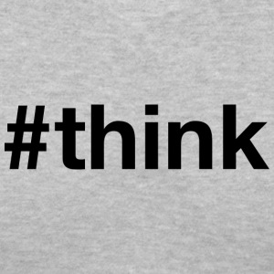 Think - Hashtag Design (Black Letters) - Women's V-Neck T-Shirt