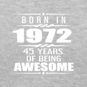 Born in 1972 45 Years of Being Awesome - Women's V-Neck T-Shirt
