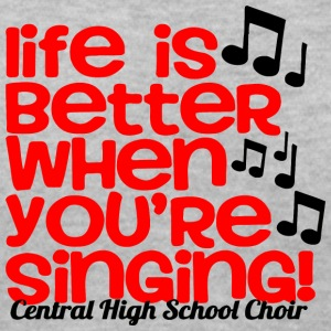 Life Is Better When You re Singing Central High S - Women's V-Neck T-Shirt