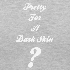 Pretty For A Dark Skin - Women's V-Neck T-Shirt