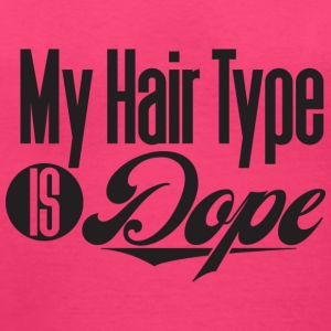 My Hair Type is Dope - Women's V-Neck T-Shirt