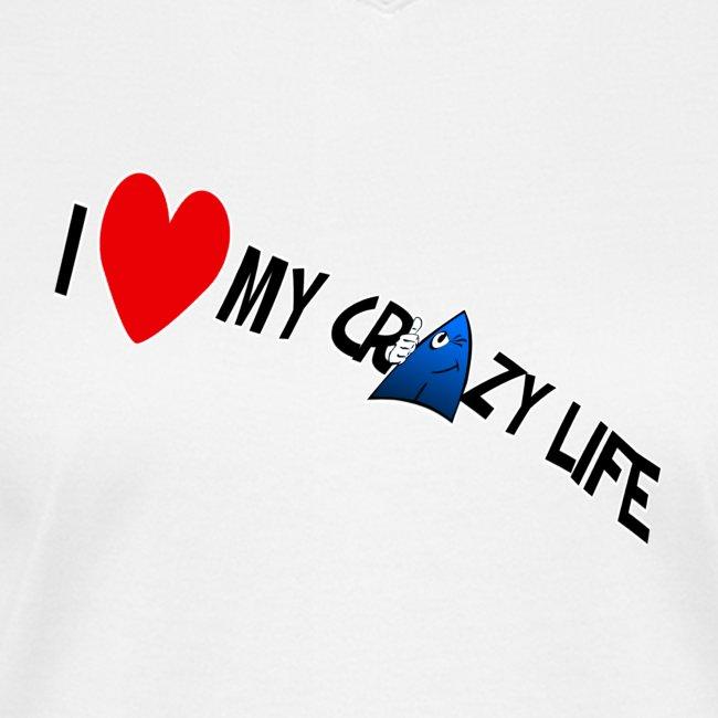 I Love My Crazy Life | Women\'s V-Neck T-Shirt