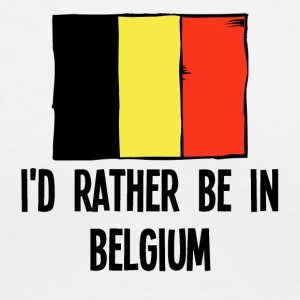 I'd Rather Be In Belgium - Women's V-Neck T-Shirt