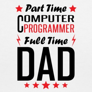 Part Time Computer Programmer Full Time Dad - Women's V-Neck T-Shirt