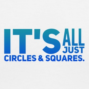 It's All Just Circles and Squares - Women's V-Neck T-Shirt