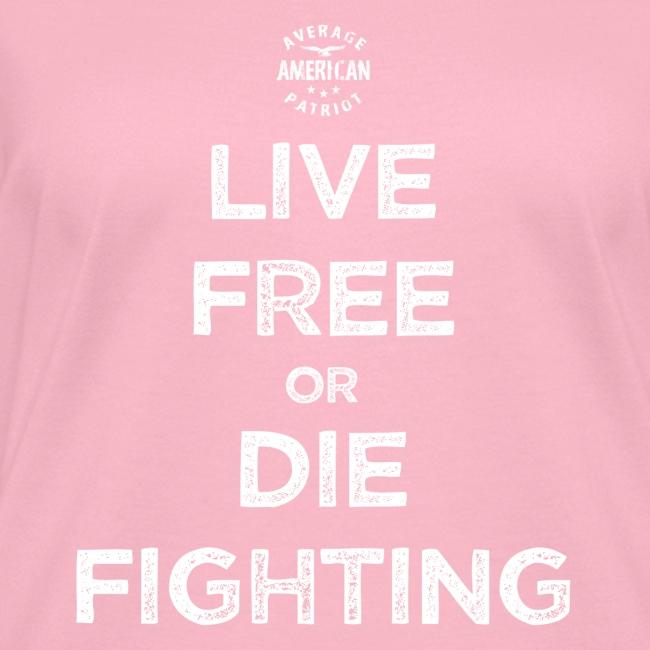 Live Free or Die Fighting