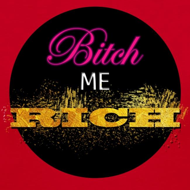 Bitch Me Rich