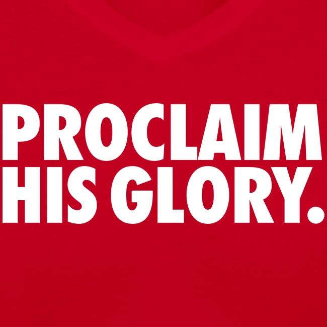 PROCLAIM HIS GLORY