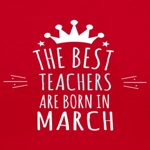 Best TEACHERS are born in march - Women's V-Neck T-Shirt