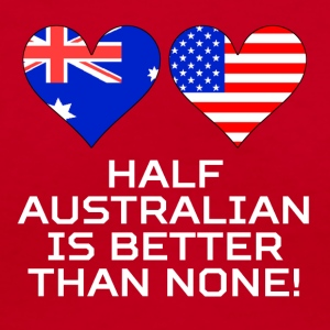 Half Australian Is Better Than None - Women's V-Neck T-Shirt