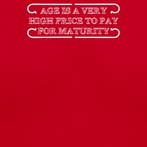 Age Is A Very High Price To Pay For Maturity - Women's V-Neck T-Shirt
