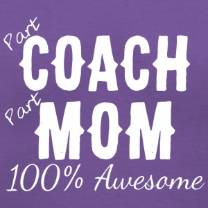 Part Coach Part Mom 100 Awesome T Shirt - Women's V-Neck T-Shirt