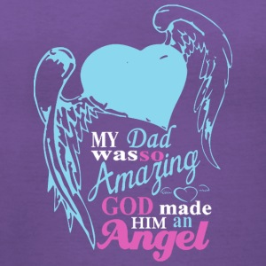 My Dad Was Amazing God Made Him An Angel T Shirt - Women's V-Neck T-Shirt