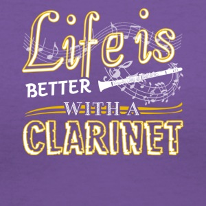 Life Is Better With Clarinet Shirt - Women's V-Neck T-Shirt