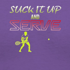 Suck It Up And Serve Tennis - Women's V-Neck T-Shirt