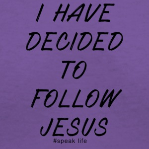 I DECIDED TO FOLLOW JESUS WH TEE - Women's V-Neck T-Shirt